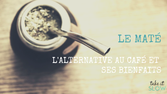 le maté : l'alternative santé au café