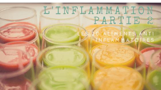 Les 20 aliments qui combattent l'inflammation