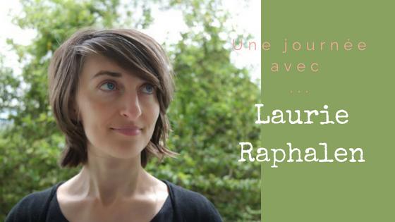 Une journée slow avec Laurie Raphalen