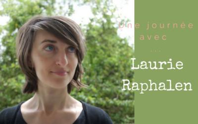 Une journée avec Laurie Raphalen