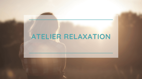 atelier relaxation mensuel