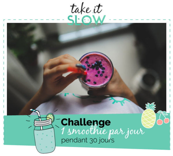 Challenge Take it slow 1 smoothie par jour
