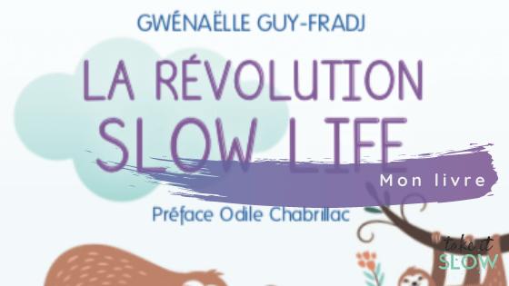 Mon livre : La Révolution Slow Life